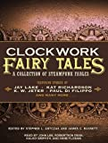 img - for Clockwork Fairy Tales: A Collection of Steampunk Fables book / textbook / text book
