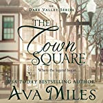 The Town Square: Dare Valley Series, Book 5 | Ava Miles