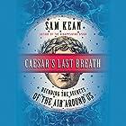 Caesar's Last Breath: Decoding the Secrets of the Air Around Us Hörbuch von Sam Kean Gesprochen von: Ben Sullivan