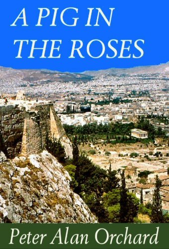 Book: A Pig in the Roses by Peter Alan Orchard