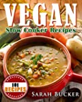 Vegan Slow Cooker Recipes: 101 Quick-...