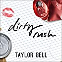 Dirty Rush Audiobook by Taylor Bell Narrated by Shannon McManus