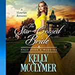 The Star-Crossed Bride: Once Upon a Wedding, Book 2 | Kelly McClymer