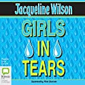 Girls in Tears: Girls, Book 4 (       UNABRIDGED) by Jacqueline Wilson Narrated by Brigit Forsyth