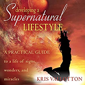 Developing a Supernatural Lifestyle Audiobook