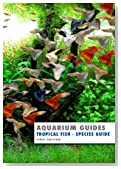 Aquarium Guide: Tropical Fish Species Guide (Aquarium Guides)