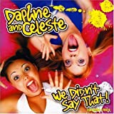 We Didn't Say Thatby Daphne & Celeste