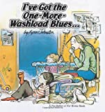 I've Got the One-More-Washload Blues: A For Better or For Worse Collection