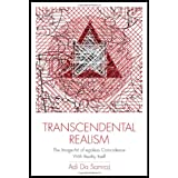 Transcendental Realism: The Image-Art of Egoless Coincidence with Reality Itself (New, Expanded Second Edition) ~ Adi Da Samraj