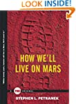 How We'll Live on Mars (TED Books)