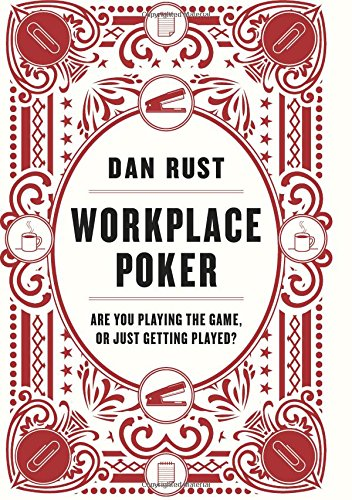 Workplace Poker: Are You Playing the Game, or Just Getting Played? PDF
