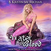 Water and Blood: The Merworld Trilogy, Book 1 | B. Kristin McMichael