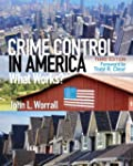 Crime Control in America: What Works?...