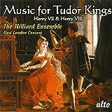 Music For Tudor Kings: Henry Vii & Viii