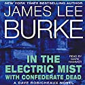In the Electric Mist with Confederate Dead: A Dave Robicheaux Novel, Book 6 (       UNABRIDGED) by James Lee Burke Narrated by Mark Hammer