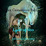 The Crumbling Brick: The Land of Neo | JoHannah Reardon