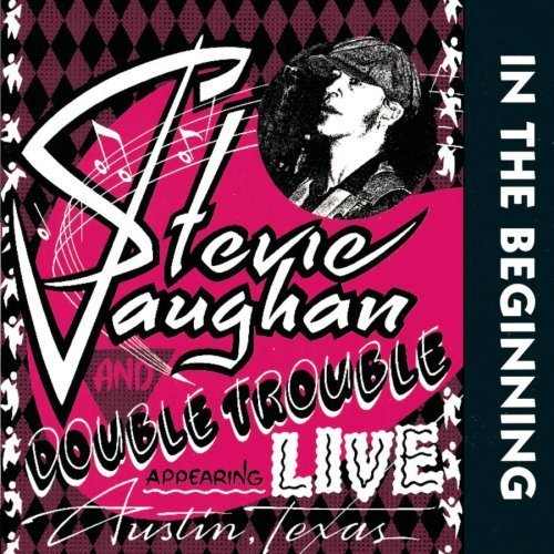 In the Beginning Live Edition by Stevie Ray Vaughan & Double Trouble (1992) Audio CD by Stevie Ray Vaughan & Double Trouble