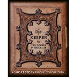 The Keeper: A Short Story Prequel to Forbidden (The Books of Mortals) ~ Ted Dekker