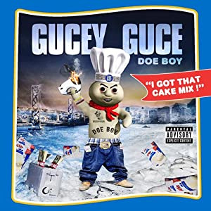 Gucey Guce Doe Boy I Got That Cake Mix