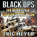 Black Ops Heroes of Afghanistan Audiobook by Eric Meyer Narrated by Charles Lawrence
