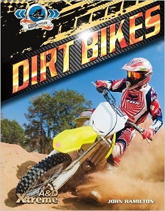 Dirt Bikes (Xtreme Motorcycles) written by John Hamilton