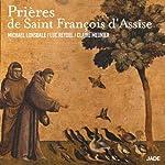 Prières de Saint François d'Assise | Saint François d' Assise
