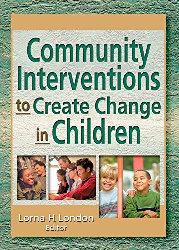 Community Interventions To Create Change In Children (Journal Of Prevention & Intervention In The Community, 2) front-795128
