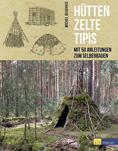 Htten-Zelte-Tipis-Mit-50-Anleitungen-zum-Selberbauen