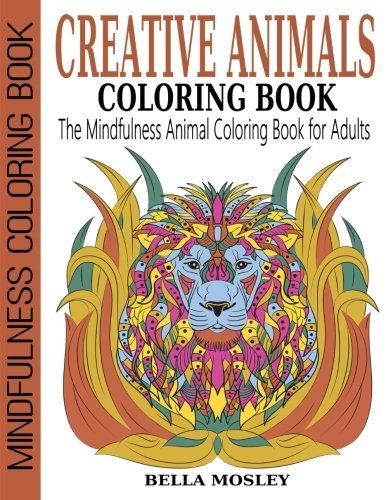 Creative animals coloring book the mindfulness animal for Garden 50 designs to help you de stress colouring for mindfulness