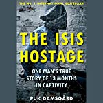 The ISIS Hostage: One Man's True Story of 13 Months in Captivity | Puk Damsgård