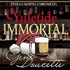 Yuletide Immortal: The Immortal Chronicles, Book 4 Hörbuch von Gene Doucette Gesprochen von: Steve Carlson