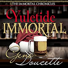 Yuletide Immortal: The Immortal Chronicles, Book 4 Audiobook by Gene Doucette Narrated by Steve Carlson