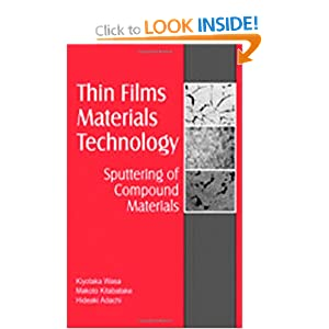 Thin Film Materials Technology: Sputtering of Compound Materials Hideaki Adachi, Kiyotaka Wasa, Makoto Haber