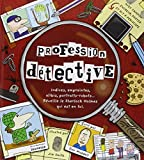 Profession détective : Indices, empreintes, alibis, portraits-robots... Réveille le Sherlock Holmes qui est en toi