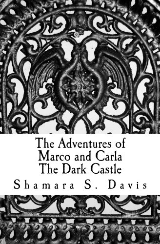 Book: The Adventures of Marco and Carla - The Dark Castle by Shamara Davis