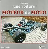 echange, troc Tony Pashley - Construire un prototype ou une monoplace à moteur de moto