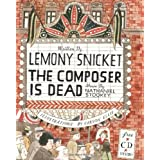 The Composer Is Dead ~ Lemony Snicket