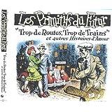 Trop De Routes Trop De Trains ~ Dominique Cravic