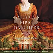 America's First Daughter: A Novel | [Stephanie Dray, Laura Kamoie]