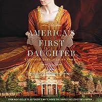 America's First Daughter: A Novel Hörbuch von Stephanie Dray, Laura Kamoie Gesprochen von: Cassandra Campbell