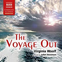The Voyage Out (       UNABRIDGED) by Virginia Woolf Narrated by Juliet Stevenson