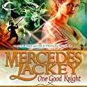 One Good Knight: Tales of the Five Hundred Kingdoms, Book 2 (       UNABRIDGED) by Mercedes Lackey Narrated by Gabra Zackman