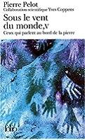 Sous le vent du monde, tome 5 : Ceux qui parlent au bord de la pierre