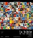 echange, troc Collectif - Bible de l Art Abstrait Tome 1