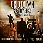 Grid Down Reality Bites: Volume 1, Part 3 | Bruce Buckshot Hemming,Sara Freeman