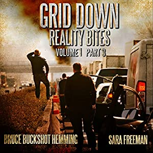 Grid Down Reality Bites: Volume 1, Part 3 Audiobook