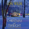 Christmas at Twilight: Twilight, Texas, Book 6 Audiobook by Lori Wilde Narrated by C. J. Critt