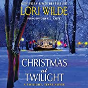 Christmas at Twilight: Twilight, Texas, Book 6 | Lori Wilde