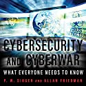 Cybersecurity and Cyberwar: What Everyone Needs to Know Audiobook by P. W. Singer, Allan Friedman Narrated by Sean Pratt