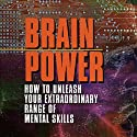 Brain Power: How to Unleash Your Extraordinary Range of Mental Skills Audiobook by Tony Buzan Narrated by Tony Buzan